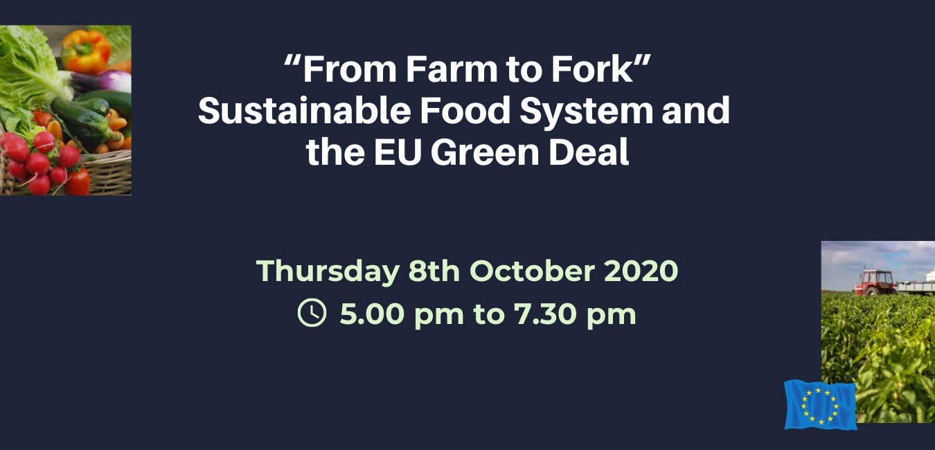 """Online Conference Debate: """"From Farm to Fork"""", Sustainable Food System and the EU Green Deal, Thursday 8th of October 2020, 5pm – 7.30pm"""