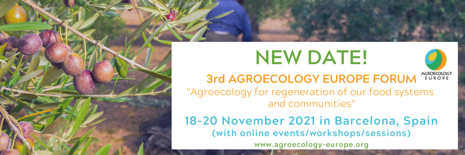 New date for our 3rd Agroecology Europe Forum 2021: 18-20 November 2021!
