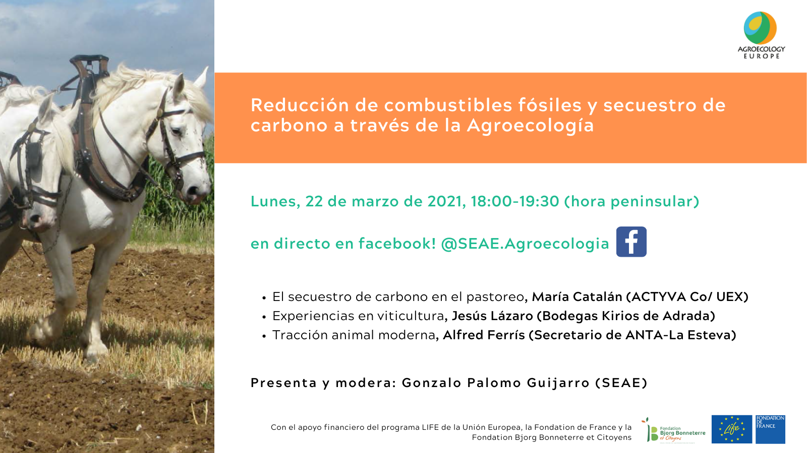 AEEU Webinar on 'Fossil fuel reduction and carbon sequestration through Agroecology' held on Monday 22nd of March 2021 from 18:00-19:30 (peninsular time) in Spanish on SEAE Facebook page