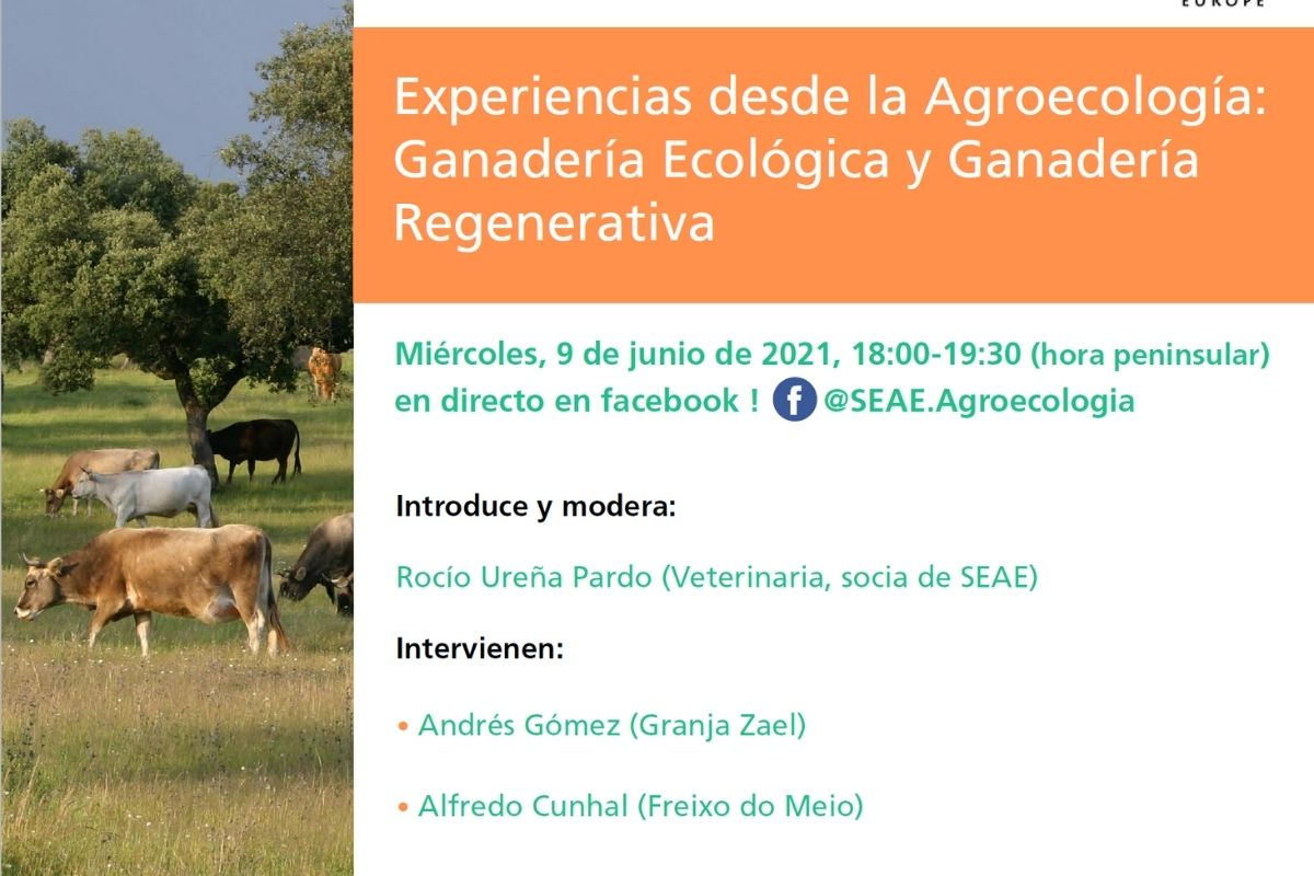 AEEU Webinar on 'Experiences from Agroecology: Organic Livestock and Regenerative Livestock' held on Wednesday 9th of June from 18h-19h30 (Peninsular time) in Spanish on SEAE facebook page